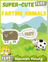 Super Cute Farting Animals: A Funny and Irreverent Coloring Book for Animals Lovers 3985568995 Book Cover