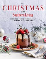 2021 Christmas with Southern Living: Inspired Ideas for Holiday Cooking  Decorating