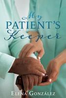My Patient's Keeper 1545666881 Book Cover