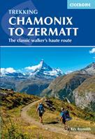 Chamonix to Zermatt: The Classic Walker's Haute Route 1786310481 Book Cover