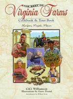 The Best of Virginia Farms Cookbook and Tour Book: Recipes, People, Places