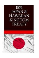 1871 JAPAN & The HAWAIIAN KINGDOM TREATY: Hawaii War Report 2016-2017 1534703136 Book Cover