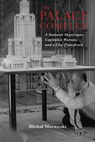 The Palace Complex: The Social Life of a Stalinist Skyscraper in Post-Socialist Warsaw 0253039967 Book Cover