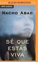 Sé Que Estás Viva 1799734455 Book Cover