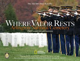 Where Valor Rests: Arlington National Cemetery 1426204566 Book Cover