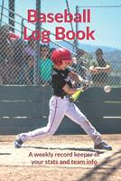 Personal Baseball Log Book: A weekly record keeper of your stats and team info 1694400263 Book Cover