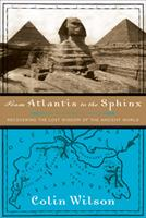 From Atlantis to the Sphinx: Recovering the Lost Wisdom of the Ancient World 0880642270 Book Cover