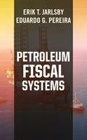 Petroleum Fiscal Systems 1593704801 Book Cover