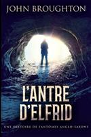 L'Antre D'Elfrid: dition  Gros Caractres 103416757X Book Cover