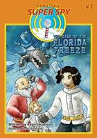 Santa Claus: Super Spy--The Case of the Florida Freeze 0977412202 Book Cover