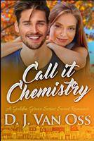 Call It Chemistry (Golden Grove Series Book 1) 1715575717 Book Cover