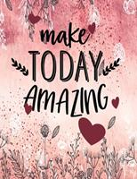 Make Today Amazing: Best Friend Gifts For Women BFF Friendship Cute Journal For Women and Girls 170819522X Book Cover