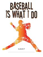 Baseball Is What I Do School Composition College-Ruled Notebook: Throwing 1712590537 Book Cover