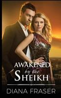 Awakened by the Sheikh 1927323134 Book Cover