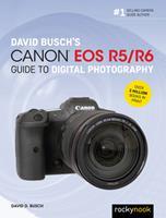 David Busch's Canon EOS R6 Guide to Digital Photography