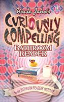 Uncle John's Curiously Compelling Bathroom Reader 1592236790 Book Cover