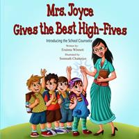 Mrs. Joyce Gives the Best High-Fives: Introducing the School Counselor 0615907784 Book Cover