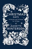 Christmas Days: 12 Stories and 12 Feasts for 12 Days 0802127223 Book Cover