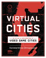 Virtual Cities: An Atlas  Exploration of Video Game Cities