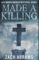 Made A Killing: Premium Hardcover Edition 1034044044 Book Cover