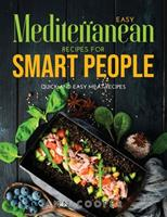 Easy Mediterranean Recipes for Smart People: Quick and Easy Meat Recipes 1008938076 Book Cover