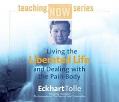 Living the Liberated Life and Dealing With the Pain Body 1564559459 Book Cover