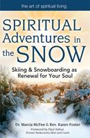 Spiritual Adventures in the Snow: Skiing and Snowboarding as Renewal for Your Soul 1594732701 Book Cover