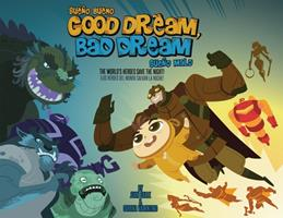 Good Dream, Bad Dream: The World's Heroes Save the Night! 1597021032 Book Cover