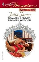 Royally Bedded, Regally Wedded 0373126115 Book Cover