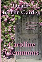 Death in the Garden: A Heather Cameron Mystery 1500510025 Book Cover