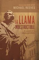 La llama indestructible: El corazón de la reforma protestante 1087751519 Book Cover