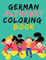 German Alphabet Coloring Book.- Stunning Educational Book.Contains coloring pages with letters, objects and words starting with each letters of the alphabet. 1008935077 Book Cover