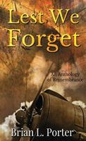 Lest We Forget: An Anthology Of Remembrance 4867521493 Book Cover