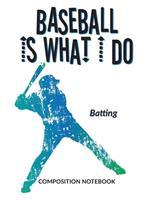 Baseball Is What I Do School Composition Wide-Lined Notebook: Throwing (Sports Composition Notebook) 1705601308 Book Cover