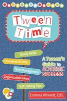 Tween Time: A Tween's Guide to Academic Success 0692213244 Book Cover