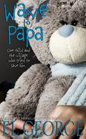 Wave to Papa 1502758407 Book Cover