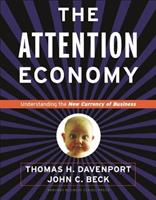 The Attention Economy: Understanding the New Currency of Business 157851441X Book Cover