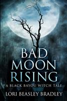 Bad Moon Rising: Large Print Edition 1034349872 Book Cover