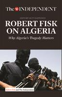 Robert Fisk on Algeria: Two decades of reportage on a tragic conflict that the West can no longer afford to ignore. 1633533670 Book Cover