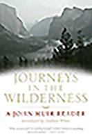 Journeys in the Wildnerness: A John Muir Reader: Includes My Boyhood and Youth, First Summer in 1841586978 Book Cover
