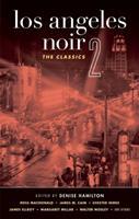 Los Angeles Noir 2: The Classics 1936070022 Book Cover