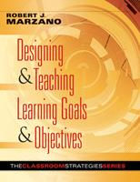 Designing and Teaching Learning Goals and Objectives (The Classroom Strategies Series) 0982259204 Book Cover