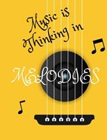 Music is Thinking in Melodies: Blank Sheet Music Composition Book 1711938173 Book Cover