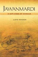 Jawanmardi: A Sufi Code of Honour 0748641823 Book Cover