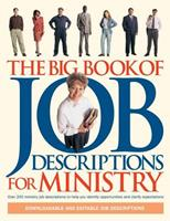 The Big Book of Job Descriptions for Ministry: Identifying Opportunities and Clarifying Expectations for Ministry 0830729186 Book Cover
