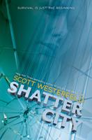 Shatter City 1338150413 Book Cover