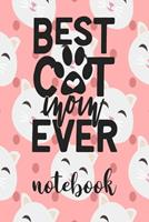 Best Cat Mom Ever - Notebook: Cute Cat Themed Notebook Gift For Women 110 Blank Lined Pages With Kitty Cat Quotes 1710292040 Book Cover