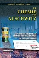 Die Chemie von Auschwitz: Die Technologie und Toxikologie von Zyklon B und den Gaskammern - Eine Tatortuntersuchung 1591482372 Book Cover