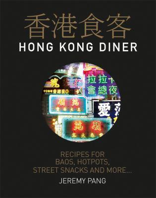 Hong Kong Diner: Recipes for Baos,    book by Jeremy Pang