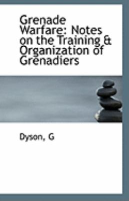 Paperback Grenade Warfare : Notes on the Training and Organization of Grenadiers Book